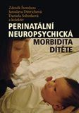 Zdeněk Štembera: Perinatální neuropsychická morbidita dítěte cena od 357 Kč