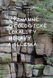 Václav Vávra, Jindřich Štelcl: Významné geologické lokality Moravy a Slezska cena od 209 Kč