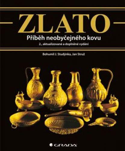 Bohumil J. Studýnka, Jan Struž: Zlato cena od 840 Kč