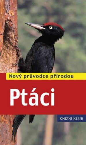 Volker Dierschke: Ptáci - Nový průvodce přírodou cena od 239 Kč