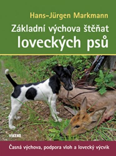 Hans-Jürgen Markmann: Základní výchova štěňat loveckých psů cena od 204 Kč