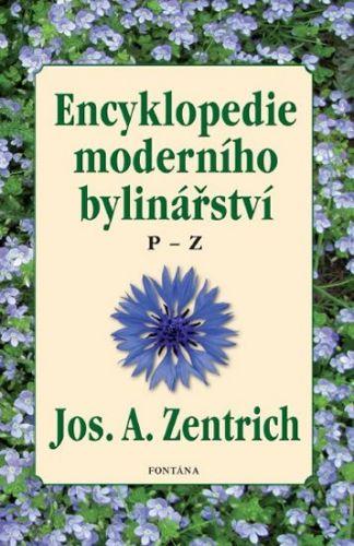 Josef A. Zentrich: Encyklopedie moderního bylinářství P-Z cena od 287 Kč