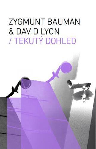 Zygmunt Bauman, David Lyon: Tekutý dohled cena od 197 Kč