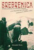Alexander Dorin: Srebrenica cena od 230 Kč