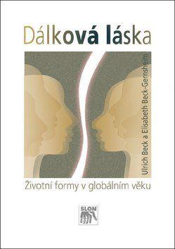 Ulrich Beck, Elizabeth Beck-Gernshein: Dálková láska cena od 203 Kč