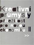 Eva Lehečková, Martin Cikánek, Eva Žáková, Pavel Bednář, Zora Jaurová: Kreativní průmysly - příležitost pro novou ekonomiku cena od 234 Kč