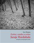 Jan Hojda: Extáze, exodus a exitus Juraje Hordubala cena od 67 Kč