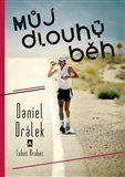 Daniel Orálek: Můj dlouhý běh cena od 268 Kč