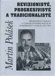 Martin Polášek: Revizionisté, progresivisté a tradicionalisté cena od 139 Kč