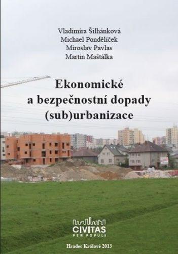 Šilhánková a Vladimíra: Ekonomické a bezpečnostní dopady (sub)urbanizace cena od 187 Kč