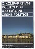 Michal Kubát, Tomáš Lebeda: O komparativní politologii a současné české politice cena od 110 Kč
