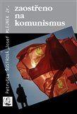 Josef Mlejnek, Petruška Šustrová: Zaostřeno na komunismus cena od 184 Kč
