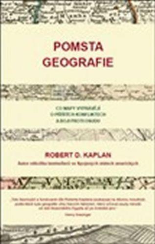 Robert Kaplan: Pomsta geografie cena od 275 Kč