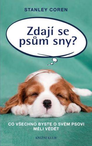 Coren Stanley: Zdají se psům sny? - Co všechno byste o svém psovi měli vědět cena od 223 Kč