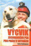 Iveta Soukupová: Výcvik záchranného psa pro práci v sutinách cena od 203 Kč