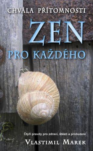 Vlastimil Marek: Zen pro každého - Chvála přítomnosti cena od 155 Kč
