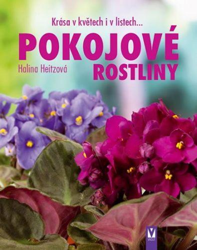 Halina Heitz: Pokojové rostliny - Krása v květech i v listech... cena od 129 Kč