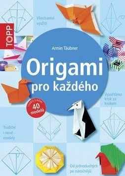 Armin Täubner: Origami pro každého cena od 168 Kč