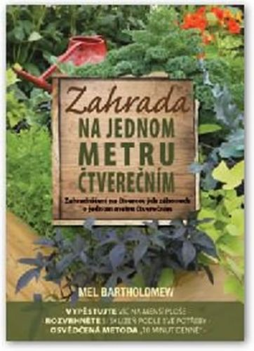 Mel Bartholomew: Zahrada na jednom metru čtverečním cena od 228 Kč