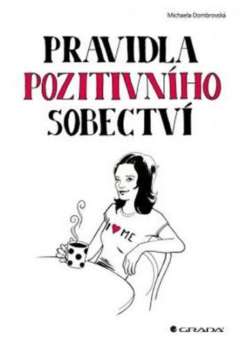 Michaela Dombrovská: Pravidla pozitivního sobectví cena od 149 Kč