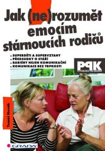 Tomáš Novák: Jak (ne)rozumět emocím stárnoucích rodičů cena od 128 Kč
