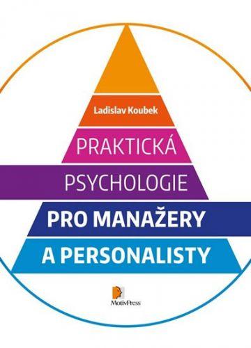 Ladislav Koubek: Praktická psychologie pro manažery a personalisty cena od 186 Kč