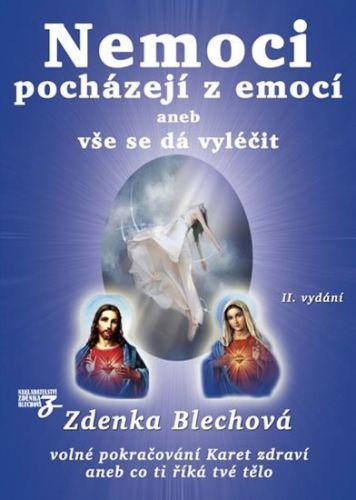 Zdenka Blechová: Nemoci pocházejí z emocí aneb vše se dá vyléčit cena od 216 Kč