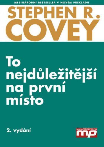 Stephen R. Covey: To nejdůležitější na první místo cena od 312 Kč