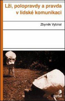 Zbyněk Vybíral: Lži, polopravdy a pravda v lidské komunikaci cena od 178 Kč