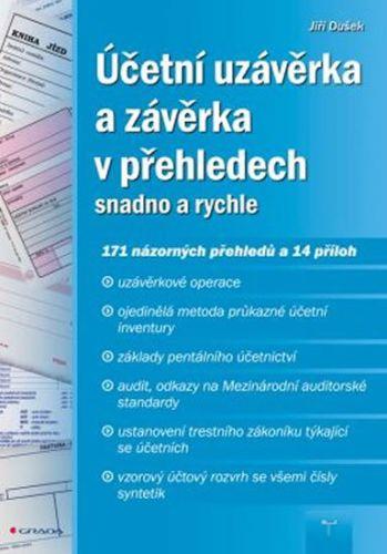 Jiří Dušek: Účetní uzávěrka a závěrka v přehledech snadno a rychle cena od 213 Kč