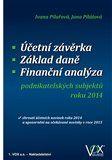 Ivana Pilařová, Jana Pilátová: Účetní závěrka - Základ daně - Finanční analýza podnikatelských subjektů roku 2014 cena od 128 Kč