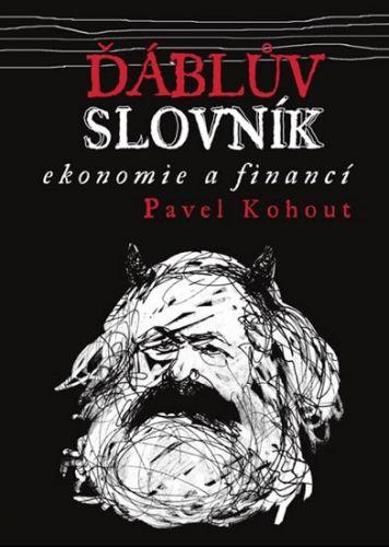 Pavel Kohout: Ďáblův slovník ekonomie a financí cena od 217 Kč