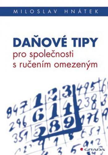 Miloslav Hnátek: Daňové tipy pro společnosti s ručením omezeným cena od 263 Kč
