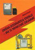 Michal Eisner: Změna dodavatele energií – jak se nenechat oklamat cena od 158 Kč