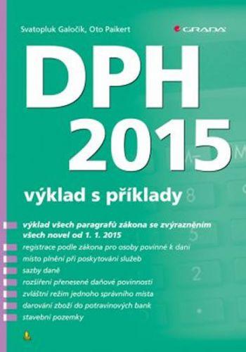 Svatopluk Galočík, Oto Paikert: DPH 2015 - výklad s příklady cena od 312 Kč
