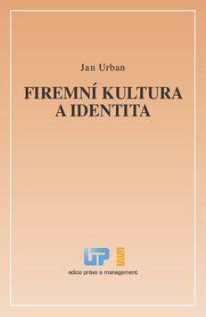 Jan Urban: Firemní kultura a identita cena od 144 Kč