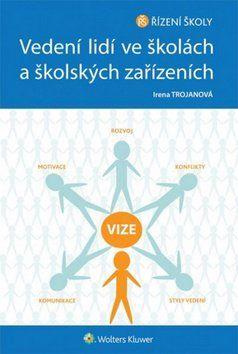 Irena Trojanová: Vedení lidí ve školách a školských zařízeních cena od 203 Kč