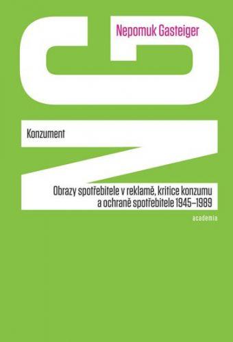Nepomuk Gasteiger: Konzument cena od 219 Kč
