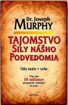Joseph Murphy: Tajomstvo sily nášho podvedomia cena od 176 Kč