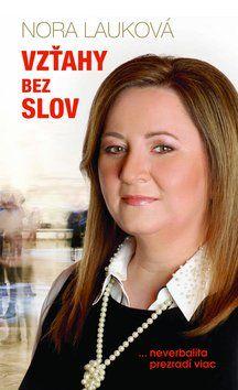 Nora Lauková: Vzťahy bez slov cena od 180 Kč