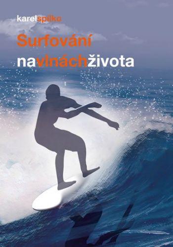 Karel Spilko: Surfování na vlnách života cena od 155 Kč