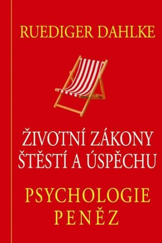 Dahlke Rudediger: Psychologie peněz - Životní zákony štěstí a úspěchu cena od 150 Kč