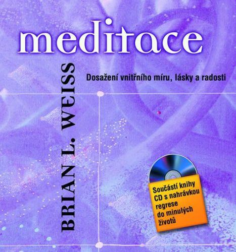 Brian L. Weiss: Meditace – Dosažení vnitřního míru, lásky a radosti + CD cena od 161 Kč