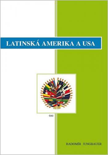 Radomír Jungbauer: Latinská Amerika a USA cena od 232 Kč