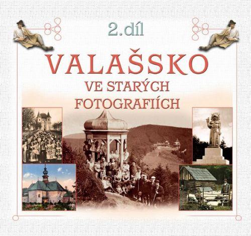 Radovan Stoklasa: Valašsko ve starých fotografiích 2. díl cena od 180 Kč