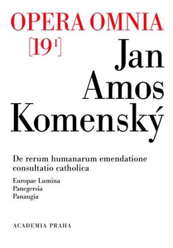 Jan Amos Komenský: Opera omnia 19/I - De retům humanarum emendatione consultatio catholica cena od 316 Kč