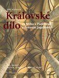 Jiří Kuthan: Královské dílo za Jiřího z Poděbrad a dynastie Jagellonců II. cena od 1103 Kč
