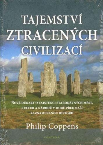 Philip Coppens: Tajemství ztracených civilizací cena od 224 Kč