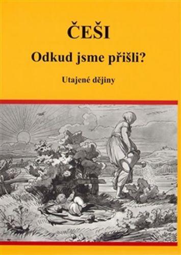 Eva Vutková: Češi Odkud jsme přišli? - Utajené dějiny cena od 172 Kč