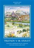 Josef Vik, Antonín Just: Trutnov v 18. století cena od 200 Kč